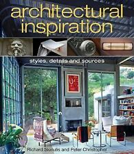Architectural Inspiration: Styles, Details and Sources Skinulis, Richard, Chris