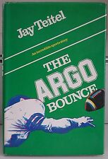 The Argo Bounce by Jay Teitel 1982 HC/DJ - CFL Toronto Argonauts