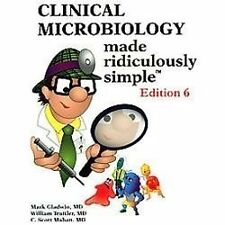 Clinical Microbiology Made Ridiculously Simple by Mark Gladwin, C. Scott Mahan