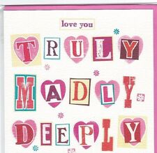 love you - Truly, Madly, Deeply - Greetings Card - Brand New - FREE UK P&P