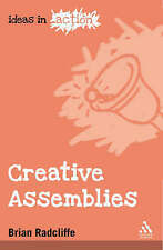 Creative Assemblies (Ideas in Action), Brian Radcliffe, Very Good, Paperback