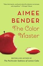 The Color Master by Bender, Aimee, Good Book