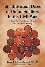 Identification Discs of Union Soldiers in the Civil War: A Complete Classificat