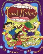 Food Rules! The Stuff You Munch, Its Crunch, Its Punch, and Why You Sometimes Lo