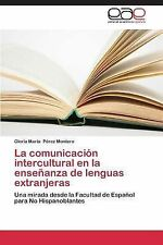 La Comunicacion Intercultural en la Ensenanza de Lenguas Extranjeras by Perez...