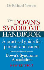 The Down's Syndrome Handbook: The Practical Handbook for Parents and Carers...