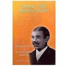 Divine Will, Restless Heart : The Life and Works of Dr. John Jefferson...