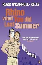 Rhino What You Did Last Summer, O'Carroll-Kelly, Ross, Very Good Book