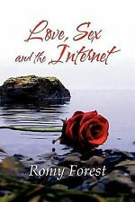 Love, Sex and the Internet by Romy Forest (2011, Paperback)