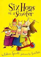 Six Hogs on a Scooter by Eileen Spinelli (2000, Paperback)