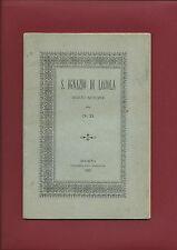 Libro Illustrato S. Ignazio di Lojola Brevi Notizie Fondatore Compagnia di Gesù