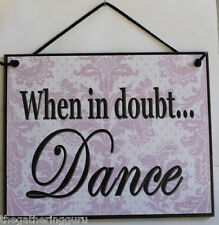 Dance Sign Dancing Ballet Inspire Inspirational Happy Fun Studio Funny Made USA