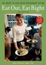 Eat Out, Eat Right : The Guide to Healthier Restaurant Eating by Hope S. Warshaw