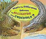 What's the Difference Between an Alligator and a Crocodile? (What's th-ExLibrary