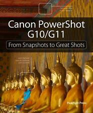 Canon PowerShot G10 / G11: From Snapshots to Great Shots by Carlson, Jeff