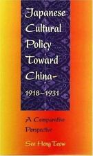 Japanese Cultural Policy toward China, 1918-1931: A Comparative Perspe-ExLibrary