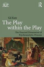 The Play within the Play: The Enacted Dimension of Psychoanalytic Process by...