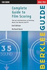 Complete Guide to Film Scoring : The Art and Business of Writing Music for Movie