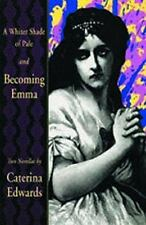 A Whiter Shade of Pale / Becoming Emma: Two Novellas