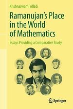 Ramanujan's Place in the World of Mathematics : Essays Providing a...