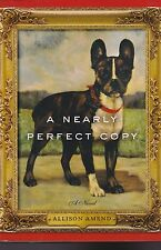 A Nearly Perfect Copy A Novel by Allison Amend 2013 Hardcover Book