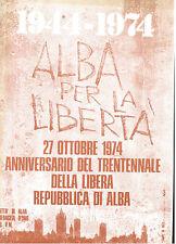 1944-1974 ANNIVERSARIO TRENTENNALE DELLA LIBERA REPUBBLICA DI ALBA MILITARIA