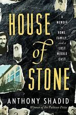 House of Stone : A Memoir of Home, Family, and a Lost Middle East by Anthony...