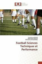 Football Sciences Techniques et Performance by Ahmed Reda Hamroche, Rachid...