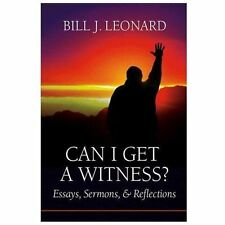 Baptists: Can I Get a Witness? : Essays, Sermons, and Reflections by Bill J....