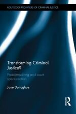 Transforming Criminal Justice? : Problem-Solving and Court Specialization by...