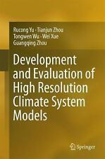 Development and Evaluation of High Resolution Climate System Models by...