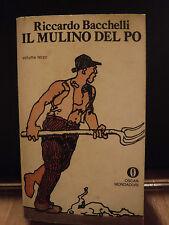Riccardo Bacchelli, IL MULINO DEL PO', Oscar Mondadori, 1979.
