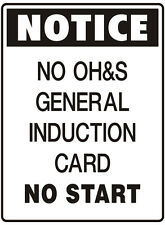 """Notice Sign """"NO OH&S GENERAL INDUCTION CARD NO START 5mm corflute 300MM X 225MM"""""""