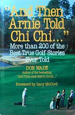 """And Then Arnie Told Chi Chi."" Over 200 Stories Don Wade 1993 Hardcover (1126)"