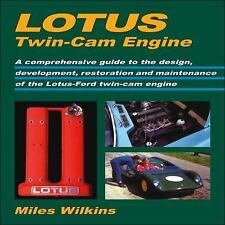 Lotus Twin-Cam Engine : A Comprehensive Guide to the Design, Development,...