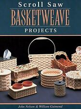 Scroll Saw Basketweave Projects by Nelson, John, Guimond, William