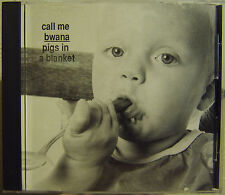 Call Me Bwana - Pigs In A Blanket - Rare CD Near Mint Condition Original 1990