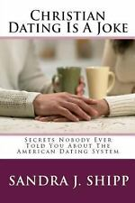 Christian Dating Is a Joke : Secrets Nobody Ever Told You about the American...