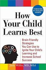 How Your Child Learns Best: Brain-Friendly Strategies You Can Use to Ignite Your