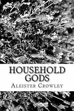 Household Gods by Aleister Crowley (2013, Paperback)