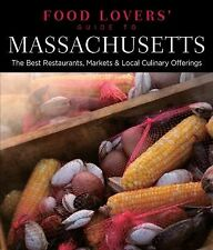 Food Lovers' Guide to® Massachusetts: The Best Restaurants, Markets & Local Culi