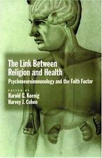 The Link between Religion and Health: Psychoneuroimmunology and the Fa-ExLibrary
