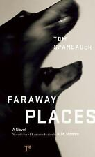 Faraway Places by Tom Spanbauer (2008, Paperback)