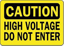 "Caution Sign - High Voltage Do Not Enter - 10"" x 14"" OSHA Safety Sign"