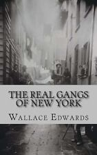 The Real Gangs of New York by Wallace Edwards (2013, Paperback)