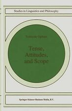 Studies in Linguistics and Philosophy Ser.: Tense, Attitudes and Scope 58 by...