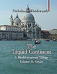 The Liquid Continent, A Mediterranean Trilogy: Venice (Armchair Travel-ExLibrary