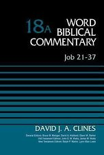 Word Biblical Commentary Ser.: Job 21-37, Volume 18A by David J. A. Clines...