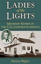 Ladies of the Lights: Michigan Women in the U.S. Lighthouse Service-ExLibrary