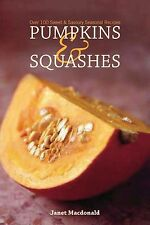 Pumpkins & Squashes: Over 100 Sweet and Savoury Seasonal Recipes by Janet...